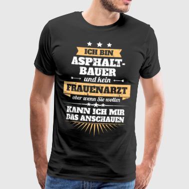 Asphaltbauer - Männer Premium T-Shirt