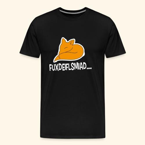 Fuxdeiflsmiad... - Männer Premium T-Shirt