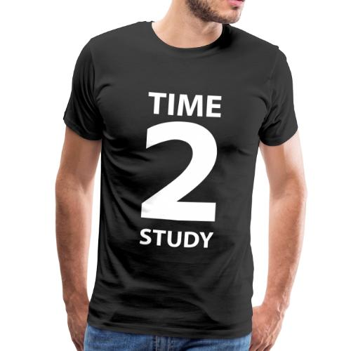 Time 2 Study / Time To Study - Männer Premium T-Shirt