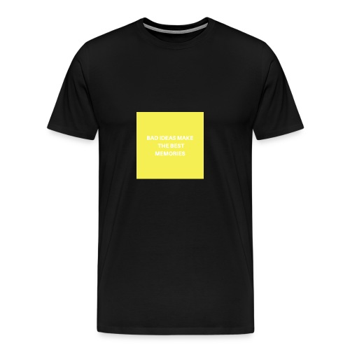 BAD IDEAS MAKE THE BEST MEMORIES - Männer Premium T-Shirt