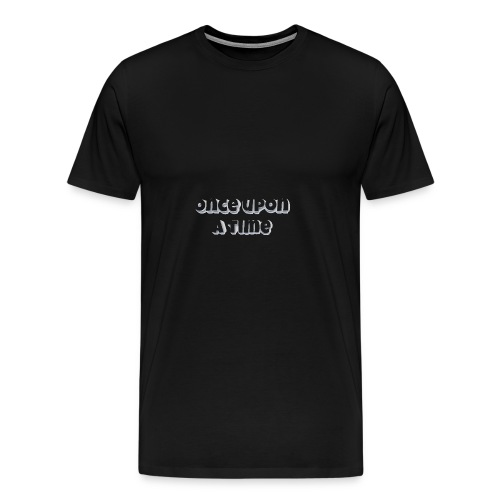 Once upon a time Geschenkidee spruch - Männer Premium T-Shirt
