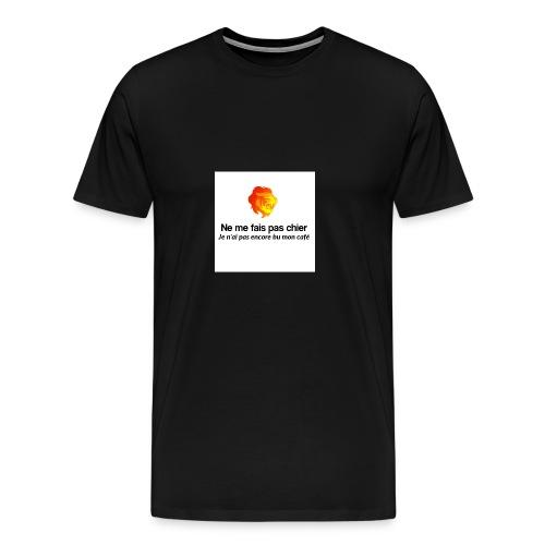 Ne me fais pas chier - T-shirt Premium Homme