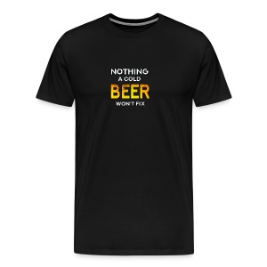 Nothing a Cold Beer Won't Fix - Premium-T-shirt herr