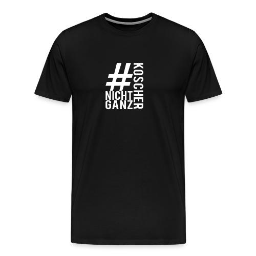 #nichtganzkoscher Merch Weiß - Männer Premium T-Shirt