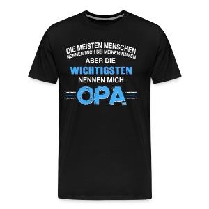 DIE WICHTIGEN NENNEN MICH OPA- OPA Der Welt - T-shirt Premium Homme