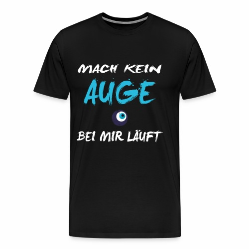 MACH KEIN AUGE KOKAINA SHIRT - Männer Premium T-Shirt