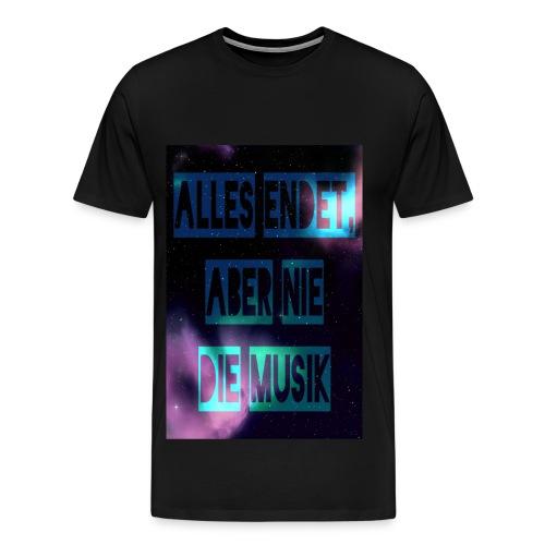 Alles endet aber nie die Musik Spruch - Männer Premium T-Shirt