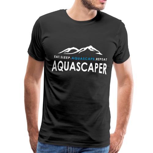 Aquascaper - Eat Sleep Aquascape Repeat - Männer Premium T-Shirt