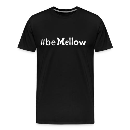 be mellow / hashtag bemellow - weiß - Männer Premium T-Shirt