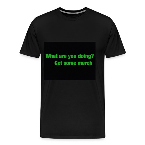 what are you doing merch - Men's Premium T-Shirt