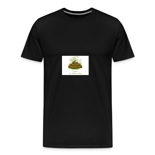 Its a poopie-day today. - Mannen Premium T-shirt