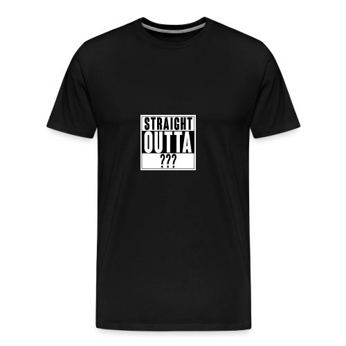 Straight outta - Männer Premium T-Shirt