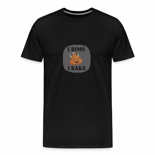 I BIMS 1 KAKA - Männer Premium T-Shirt