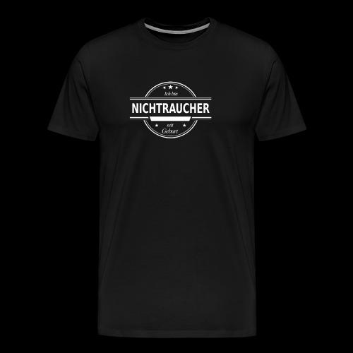 Ich bin NICHTRAUCHER seit Geburt - Männer Premium T-Shirt