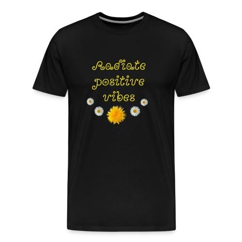 Versprühe positive Energie - Männer Premium T-Shirt