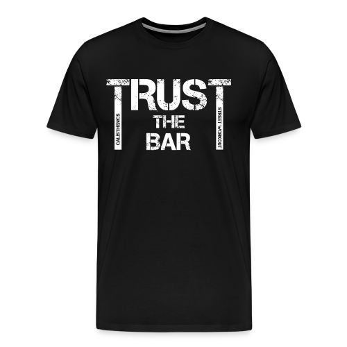 trust the bar - Männer Premium T-Shirt