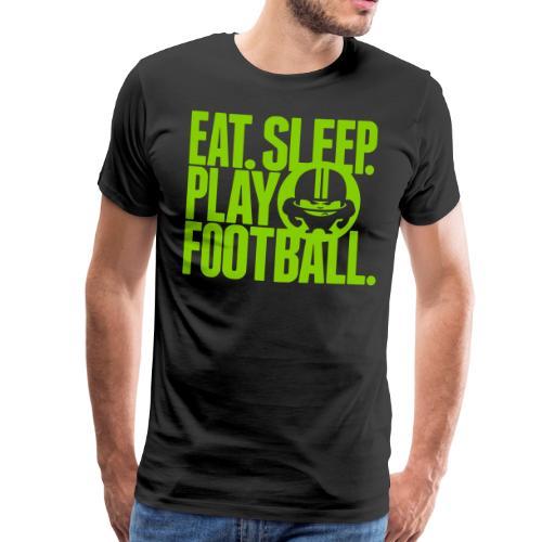 EAT. SLEEP. PLAY FOOTBALL. BLACK - Männer Premium T-Shirt