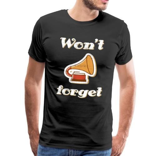 Won't forget - Vintage Grammophon Design T-Shirt - Männer Premium T-Shirt