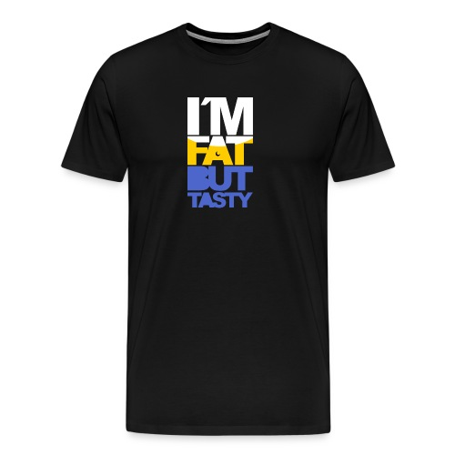 I´m fat but tasty - Camiseta premium hombre