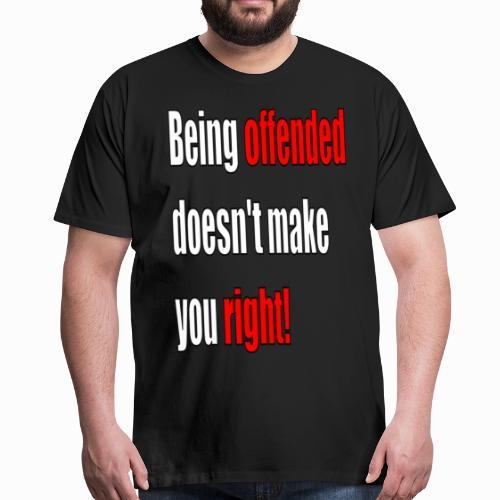 Offended - Men's Premium T-Shirt