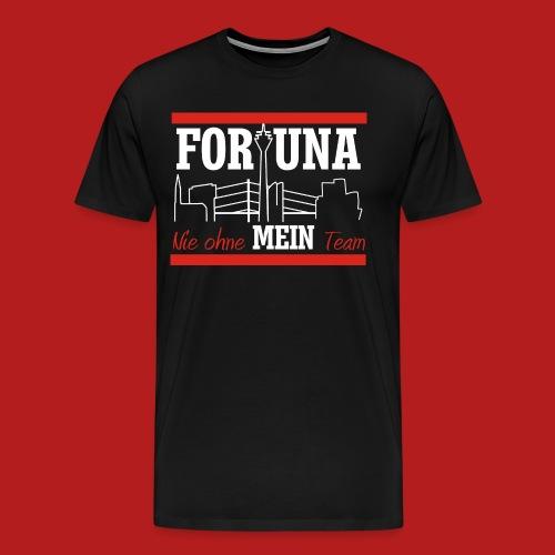 Fortuna Nie ohne mein Team - Männer Premium T-Shirt