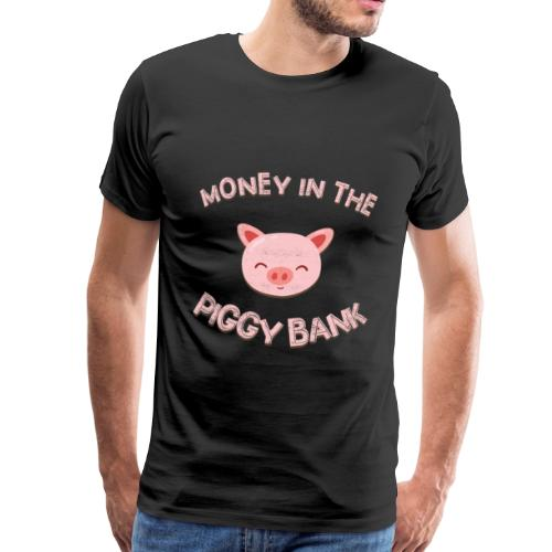 Money in the Piggy Bank - Funny Pig - Männer Premium T-Shirt
