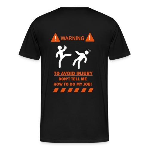Don't tell my how to do my Job ! - Männer Premium T-Shirt