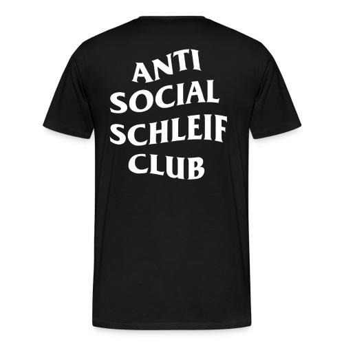 ANTI SOCIAL SCHLEIF CLUB - Männer Premium T-Shirt