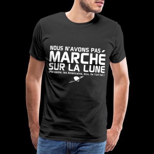 Nous n'avons pas marché sur la Lune - T-shirt Premium Homme