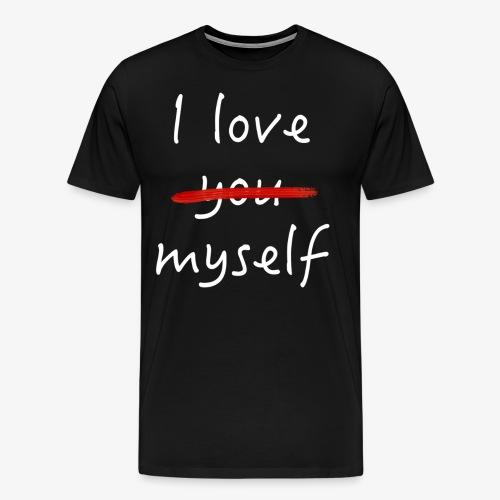 Ich liebe mich selbst Spruch - Männer Premium T-Shirt