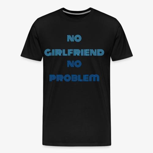 keine Freundin kein Problem Spruch - Männer Premium T-Shirt