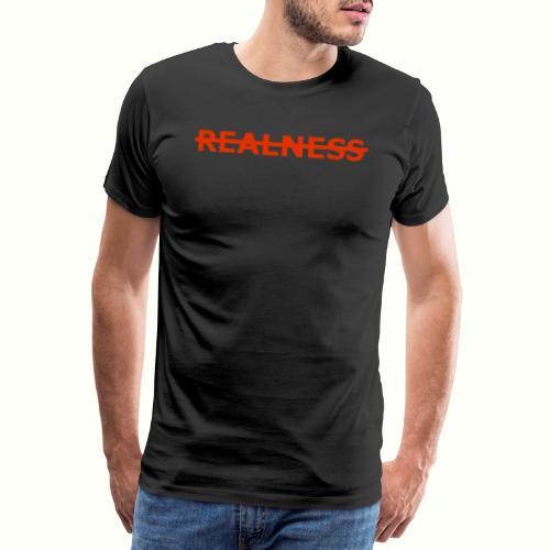 Realness oder keine Realness - Männer Premium T-Shirt