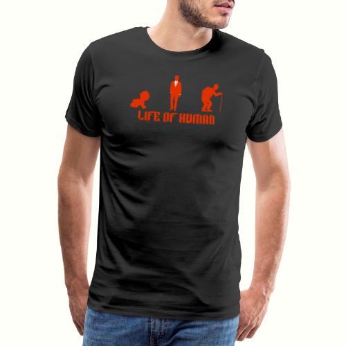 Life of Human. Baby, adult an Old Human - Männer Premium T-Shirt