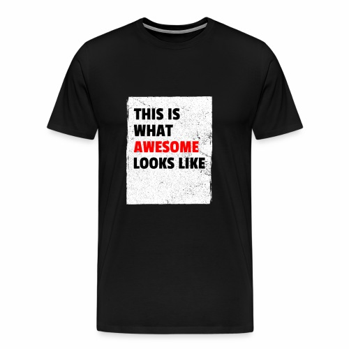 This is what awesome looks like - Männer Premium T-Shirt
