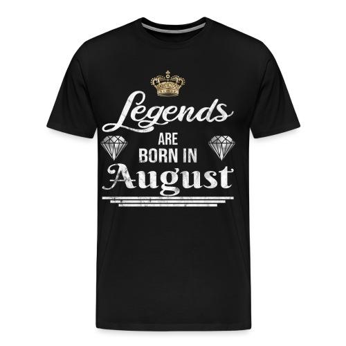 Legends are born in August Geburtstag im August - Männer Premium T-Shirt