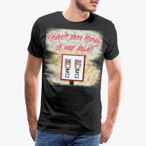 Kindheit ohne Handy. Ich war dabei! - 90er Vintage - Männer Premium T-Shirt