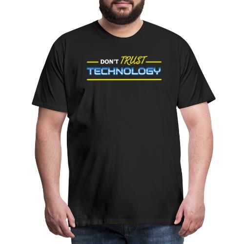 Don't trust technology - Herre premium T-shirt