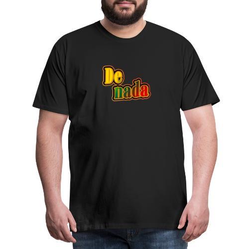 De Nada - Miesten premium t-paita