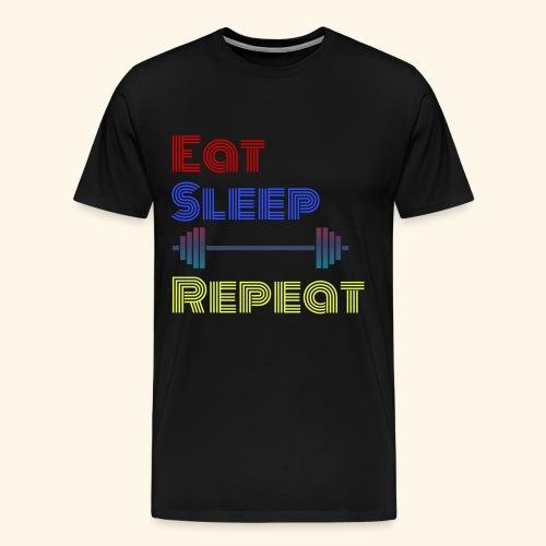 Eat Sleep Lift Repeat Sport gym fitness Shirt - Männer Premium T-Shirt