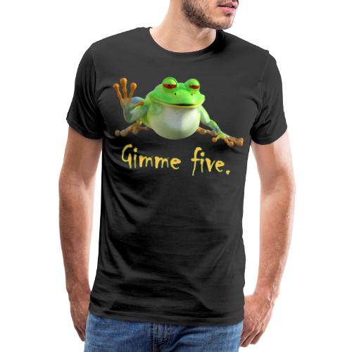 Gimme five - Männer Premium T-Shirt