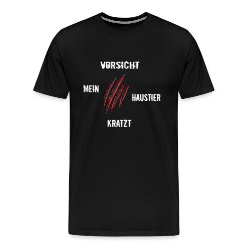 Vorsicht mein Haustier kratzt | Tier Blut Kratzer - Männer Premium T-Shirt