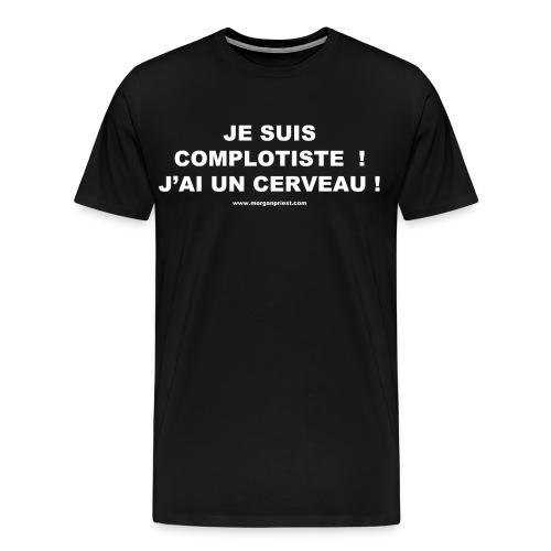 JE SUIS COMPLOTISTE - T-shirt Premium Homme