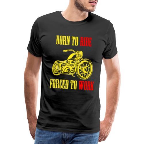 BORN TO RIDE - T-shirt Premium Homme