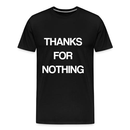 Text Schriftzug - thanks for nothing - Männer Premium T-Shirt