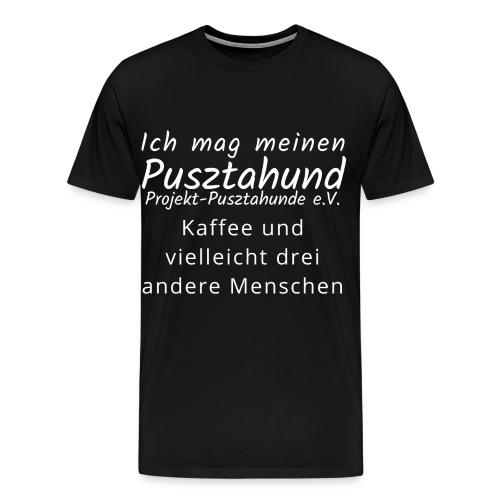 Ich mag meinen Pusztahund und Kaffee - Männer Premium T-Shirt