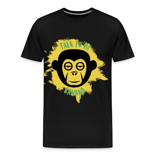 Talk to my banana - Männer Premium T-Shirt