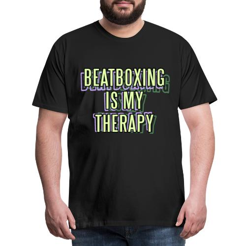 BEATBOXING IS MY THERAPY - Männer Premium T-Shirt