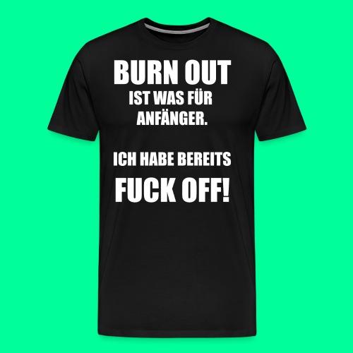 Arbeitsspruch - Männer Premium T-Shirt