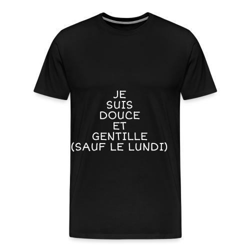Douce gentille sauf le lundi - T-shirt Premium Homme