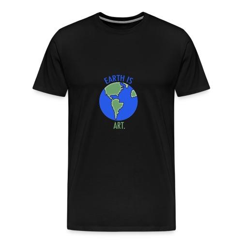 Earth Is Art - Men's Premium T-Shirt